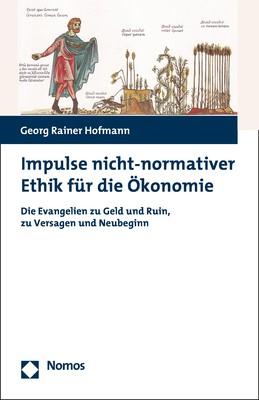 Impulse nicht-normativer Ethik für die Ökonomie | Hofmann, 2018 | Buch (Cover)