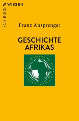 Abbildung von Ansprenger, Franz   Geschichte Afrikas   5. Auflage   2020   2189   beck-shop.de