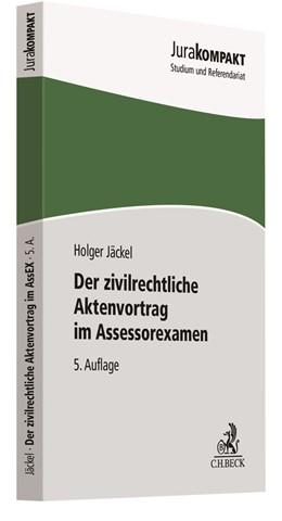 Abbildung von Jäckel | Der zivilrechtliche Aktenvortrag im Assessorexamen: Der zivilrechtliche Aktenvortrag im AssEx | 5. Auflage | 2018