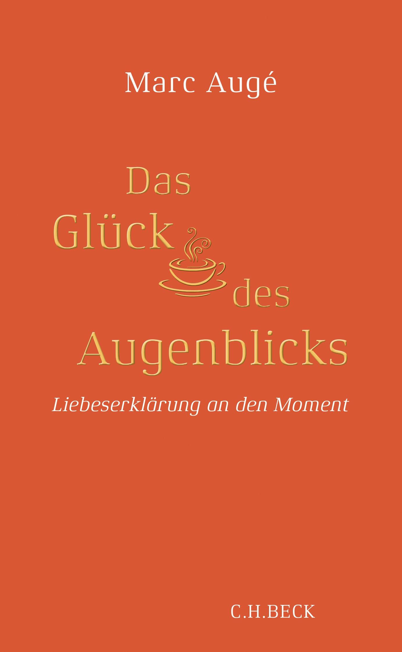 Das Glück des Augenblicks | Augé, Marc, 2019 | Buch (Cover)