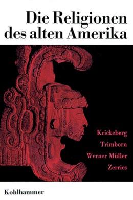 Abbildung von Krickeberg / Trimborn / Müller | Die Religionen des alten Amerika | 1966 | 7