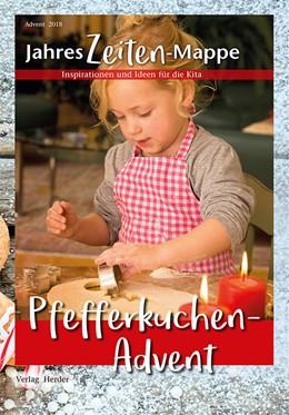 Abbildung von JahresZeiten-Mappe. Pfefferkuchen-Advent   1. Auflage   2018   beck-shop.de