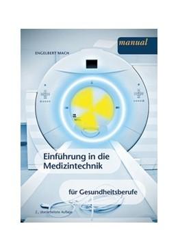 Abbildung von Mach | Einführung in die Medizintechnik für Gesundheitsberufe | 2. Auflage | 2018 | beck-shop.de