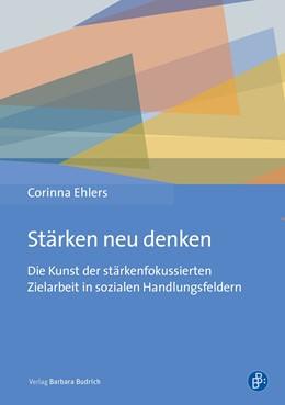Abbildung von Ehlers | Stärken neu denken | 1. Auflage | 2019 | beck-shop.de