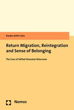 Abbildung von Arhin-Sam   Return Migration, Reintegration and Sense of Belonging   2019   The Case of Skilled Ghanaian R...
