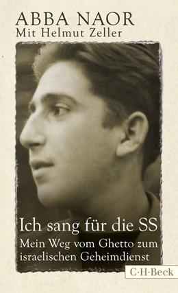 Abbildung von Naor / Zeller | Ich sang für die SS | 2. Auflage | 2018 | Mein Weg vom Ghetto zum israel... | 6141