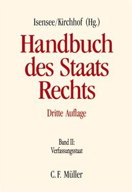 Abbildung von Isensee / Kirchhof (Hrsg.) | Handbuch des Staatsrechts der Bundesrepublik Deutschland, Band II: Verfassungsstaat | 3., völlig neu bearbeitete und erweiterte Auflage 2004 | 2004