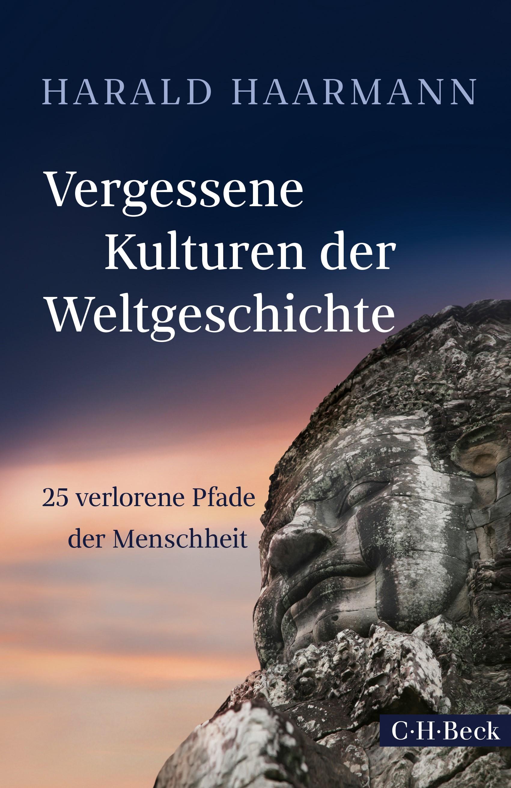 Vergessene Kulturen der Weltgeschichte | Haarmann, Harald, 2019 | Buch (Cover)
