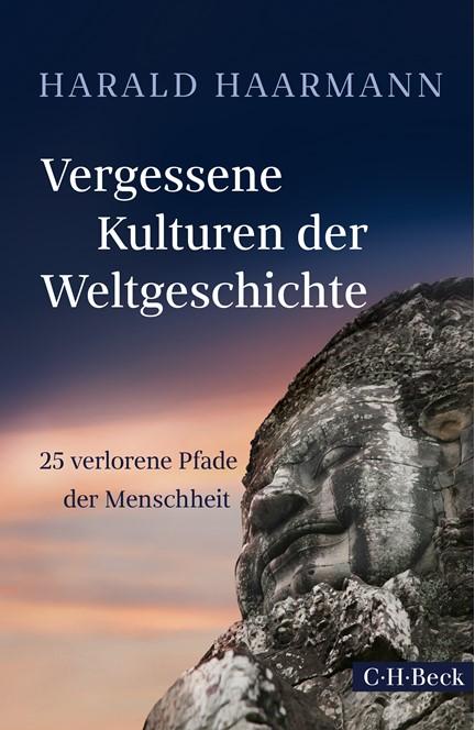 Cover: Harald Haarmann, Vergessene Kulturen der Weltgeschichte