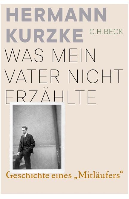 Cover: Hermann Kurzke, Was mein Vater nicht erzählte
