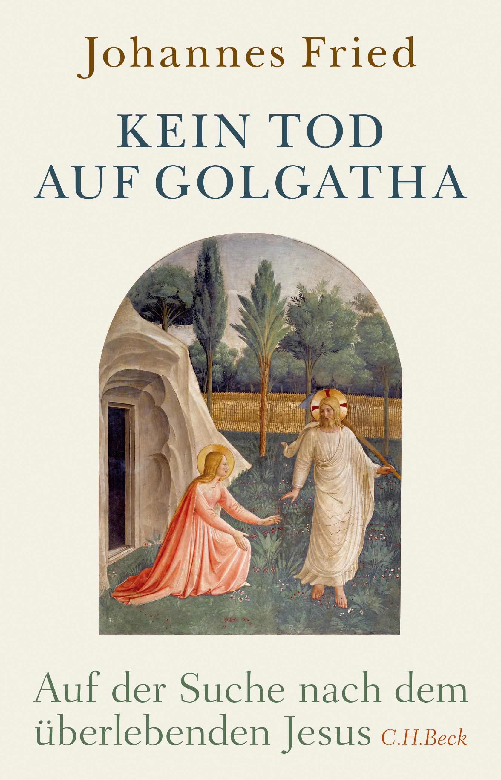 Kein Tod auf Golgatha | Fried, Johannes, 2019 | Buch (Cover)