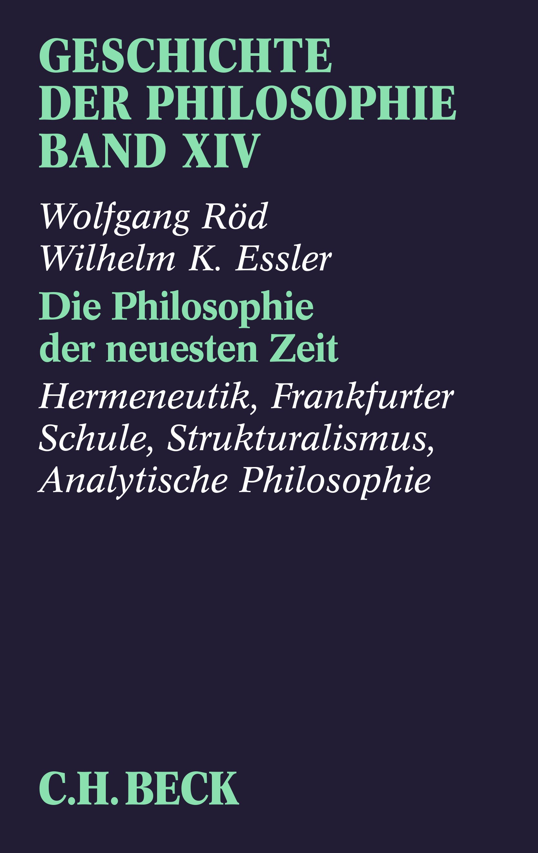 Abbildung von Röd, Wolfgang / Essler, Wilhlem   Geschichte der Philosophie  Bd. 14: Die Philosophie der neuesten Zeit: Hermeneutik, Frankfurter Schule, Strukturalismus, Analytische Philosophie   2019