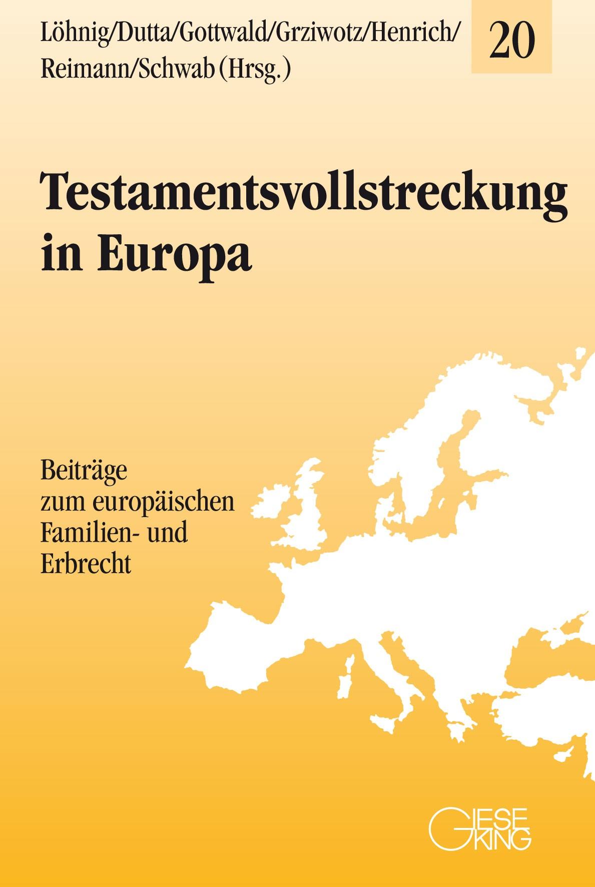 Testamentsvollstreckung in Europa | Löhnig / Dutta / Gottwald / Grziwotz / Henrich / Reimann / Schwab (Hrsg.), 2018 | Buch (Cover)