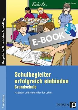 Abbildung von Kremer   Schulbegleiter erfolgreich einbinden - Grundschule   1. Auflage   2018   beck-shop.de