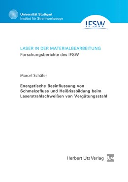 Abbildung von Schäfer | Energetische Beeinflussung von Schmelzefluss und Heißrissbildung beim Laserstrahlschweißen von Vergütungsstahl | 2018
