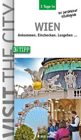 Abbildung von Hintzen-Bohlen | 3 Tage in Wien | überarbeitete Auflage | 2018 | Ankommen.Einchecken.Losgehen.