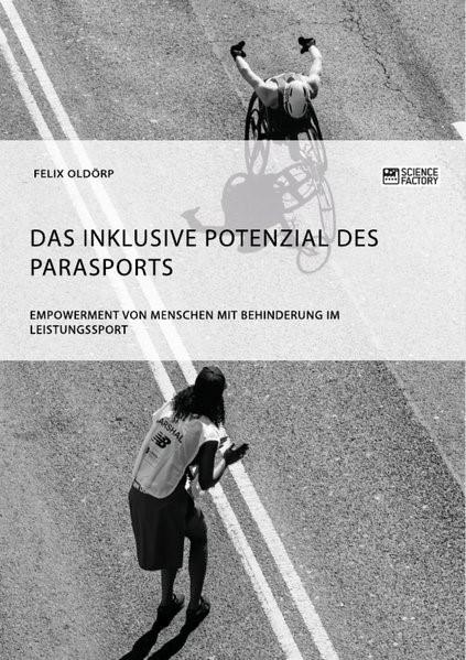 Das inklusive Potenzial des Parasports. Empowerment von Menschen mit Behinderung im Leistungssport | Oldörp | 1. Auflage, 2018 | Buch (Cover)