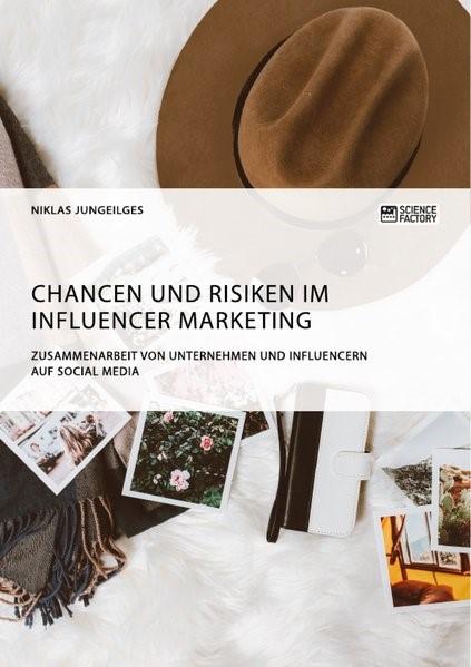 Chancen und Risiken im Influencer Marketing. Zusammenarbeit von Unternehmen und Influencern auf Social Media | Jungeilges | 1. Auflage, 2018 | Buch (Cover)