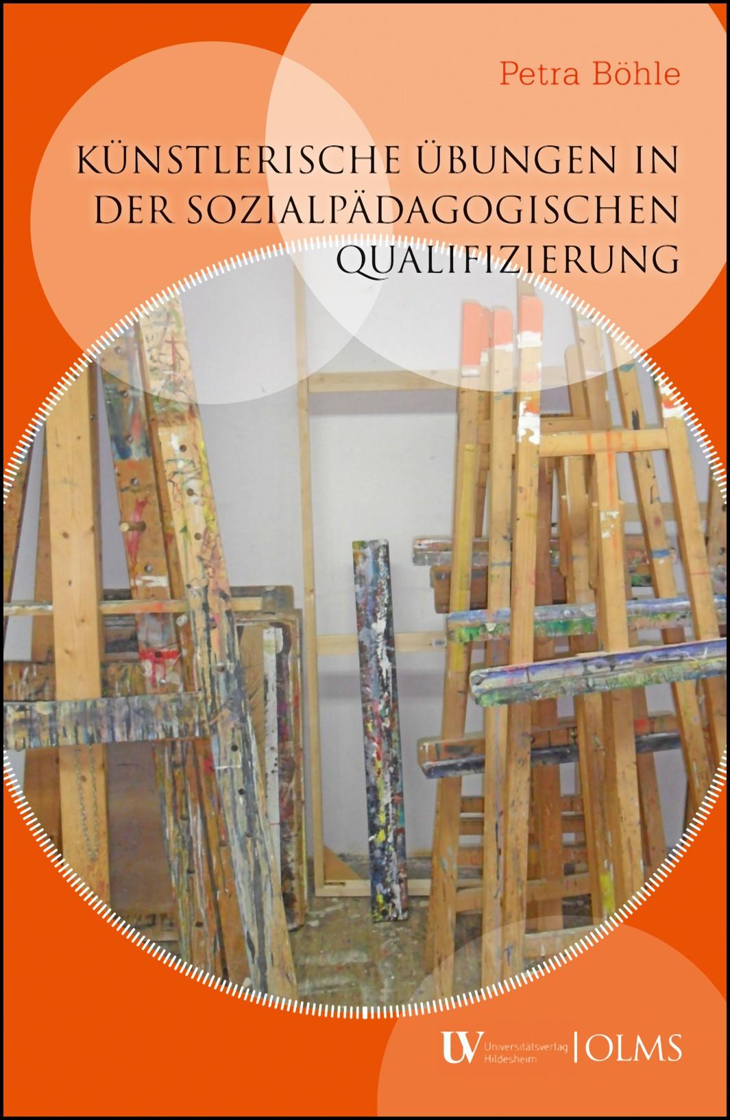 Abbildung von Böhle | Künstlerische Übungen in der sozialpädagogischen Qualifizierung | 2018 | 2018