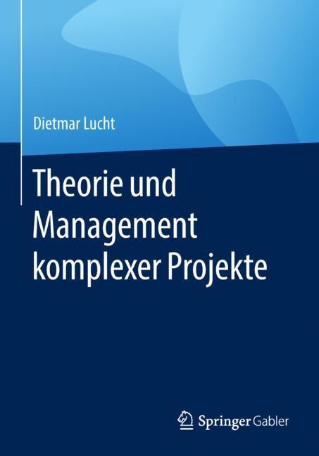 Theorie und Management komplexer Projekte | Lucht, 2018 | Buch (Cover)