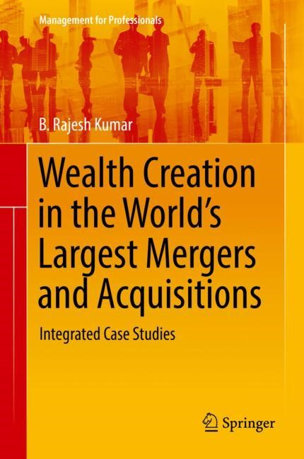 Wealth Creation in the World's Largest Mergers and Acquisitions | Kumar | 1st ed. 2019, 2018 | Buch (Cover)