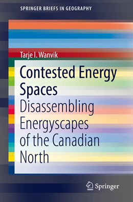 Abbildung von Wanvik | Contested Energy Spaces | 1. Auflage | 2018 | beck-shop.de