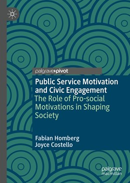 Abbildung von Homberg / Costello | Public Service Motivation and Civic Engagement | 1st ed. 2019 | 2019 | The Role of Pro-social Motivat...
