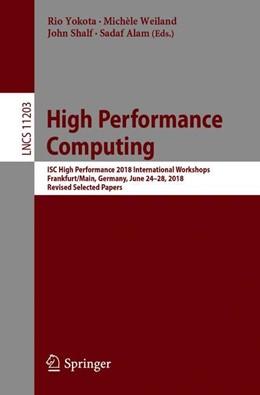 Abbildung von Yokota / Weiland / Shalf / Alam | High Performance Computing | 1st ed. 2018 | 2019 | ISC High Performance 2018 Inte...