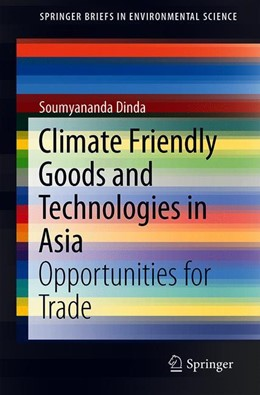 Abbildung von Dinda | Climate Friendly Goods and Technologies in Asia | 1st ed. 2019 | 2019 | Opportunities for Trade