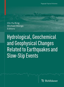 Abbildung von King / Manga   Hydrological, Geochemical and Geophysical Changes Related to Earthquakes and Slow-Slip Events   1st ed. 2019   2018
