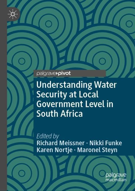 Abbildung von Meissner / Funke / Nortje / Steyn | Understanding Water Security at Local Government Level in South Africa | 2018