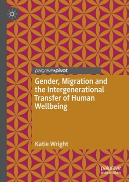 Abbildung von Wright | Gender, Migration and the Intergenerational Transfer of Human Wellbeing | 1st ed. 2018 | 2018