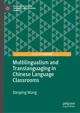 Abbildung von Wang | Multilingualism and Translanguaging in Chinese Language Classrooms | 1. Auflage | 2018 | beck-shop.de