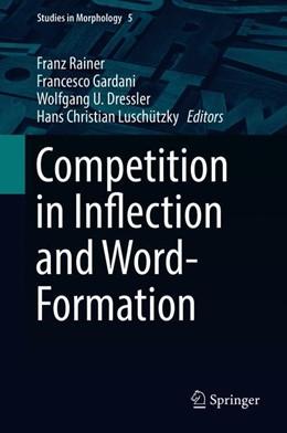 Abbildung von Rainer / Gardani | Competition in Inflection and Word-Formation | 1. Auflage | 2019 | 5 | beck-shop.de