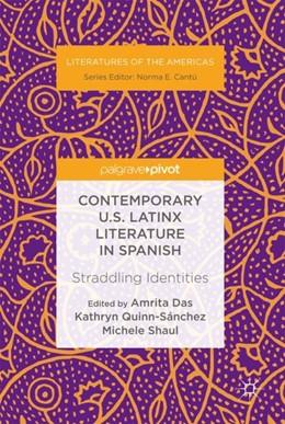 Abbildung von Das / Quinn-Sánchez   Contemporary U.S. Latinx Literature in Spanish   1. Auflage   2018   beck-shop.de