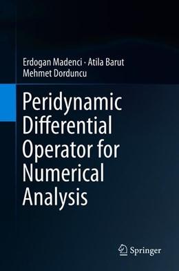 Abbildung von Madenci / Barut | Peridynamic Differential Operator for Numerical Analysis | 1. Auflage | 2019 | beck-shop.de