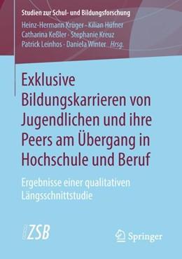 Abbildung von Krüger / Hüfner   Exklusive Bildungskarrieren von Jugendlichen und ihre Peers am Übergang in Hochschule und Beruf   1. Auflage   2018   75   beck-shop.de