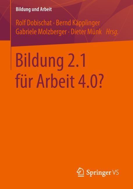 Abbildung von Dobischat / Käpplinger / Molzberger / Münk | Bildung 2.1 für Arbeit 4.0? | 2018