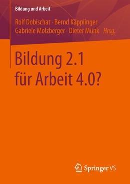 Abbildung von Dobischat / Käpplinger / Molzberger / Münk | Bildung 2.1 für Arbeit 4.0? | 2018 | 6