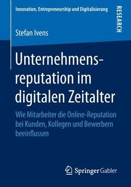 Abbildung von Ivens | Unternehmensreputation im digitalen Zeitalter | 1. Auflage | 2018 | beck-shop.de