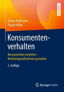 Abbildung von Hoffmann / Akbar | Konsumentenverhalten | 2., aktualisierte Aufl. 2019 | 2018 | Konsumenten verstehen – Market...