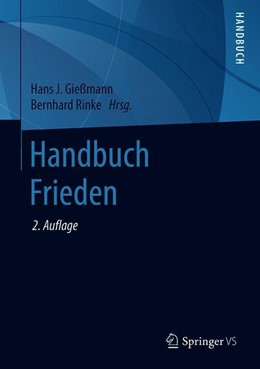 Abbildung von Gießmann / Rinke | Handbuch Frieden | 2., aktualisierte und erweiterte Aufl. 2019 | 2019