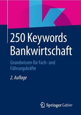 Abbildung von Springer Fachmedien Wiesbaden | 250 Keywords Bankwirtschaft | 2. Auflage | 2018 | beck-shop.de