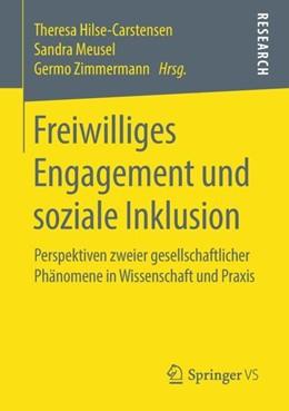 Abbildung von Hilse-Carstensen / Meusel / Zimmermann | Freiwilliges Engagement und soziale Inklusion | 2018 | Perspektiven zweier gesellscha...