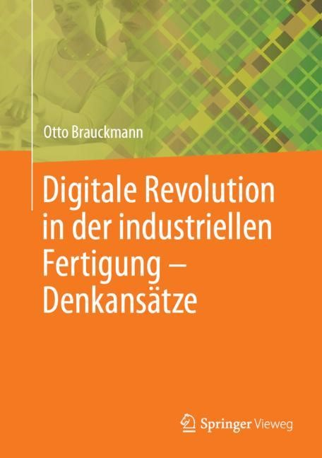 Digitale Revolution in der industriellen Fertigung – Denkansätze | Brauckmann, 2018 | Buch (Cover)