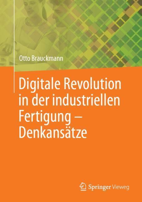 Digitale Revolution in der industriellen Fertigung – Denkansätze | Brauckmann, 2019 | Buch (Cover)