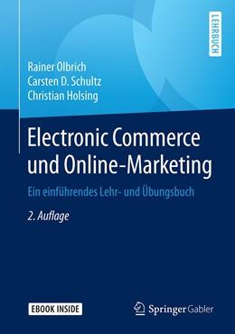 Abbildung von Olbrich / Schultz / Holsing | Electronic Commerce und Online-Marketing | 2., überarbeitete und erweiterte Auflage | 2019 | Ein einführendes Lehr- und Übu...