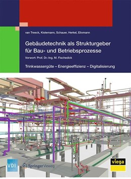 Abbildung von Treeck, van / Elixmann / Kistemann | Gebäudetechnik als Strukturgeber für Bau- und Betriebsprozesse | 2018 | Trinkwassergüte – Energieeffiz...