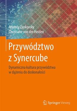 Abbildung von Zankovsky / von der Heiden | Przywództwo z Synercube | 1st ed. 2019 | 2019 | Dynamiczna kultura przywództwa...