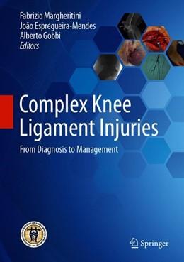 Abbildung von Margheritini / Espregueira-Mendes / Gobbi | Complex Knee Ligament Injuries | 1st ed. 2019 | 2019 | From Diagnosis to Management